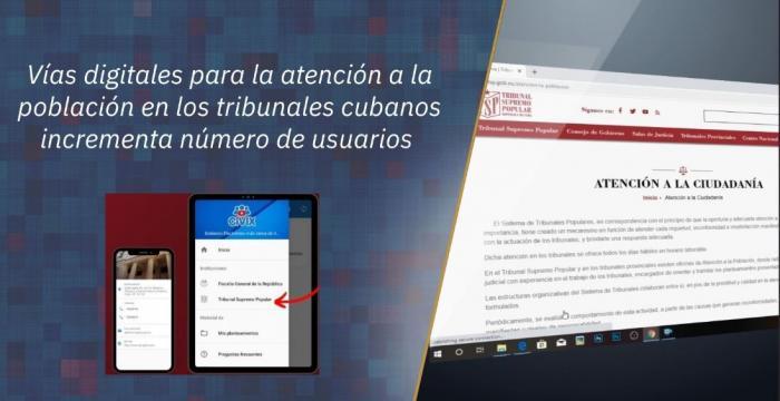 Vías digitales para la atención a la población en los tribunales cubanos incrementa número de usuarios.